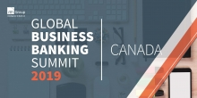 Global Business Banking Summit - Canada Edition 2019